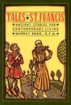 Tales Of St. Francis: Ancient Stories For Contemporary Times - Murray Bodo