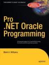 Pro .NET Oracle Programming - Mark A. Williams, Tony Davis
