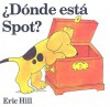 Donde Esta Spot?/Where's Spot (School & Library Binding) - Eric Hill