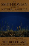 The Smithsonian Guides to Natural America: The Heartland - Suzanne Winckler, Smithsonian Travel Guide, Michael Forsberg