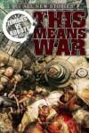 Zombies Vs Robots: This Means War - Jeff Conner, Fabio Listrani, Nancy A. Collins, James A. Moore