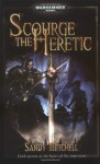Scourge the Heretic - Sandy Mitchell