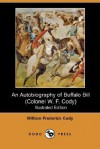 An Autobiography of Buffalo Bill (Colonel W. F. Cody) (Illustrated Edition) (Dodo Press) - William Frederick Cody, N.C. Wyeth