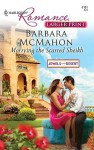 Marrying the Scarred Sheikh - Barbara McMahon