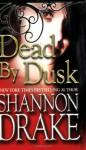 Dead By Dusk - Shannon Drake