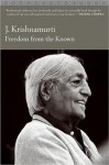 Freedom from the Known - Jiddu Krishnamurti