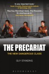 The Precariat: The New Dangerous Class - Guy Standing