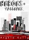 Heroes & Vallenez - Angela Kulig