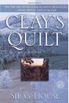 Clay's Quilt - Silas House