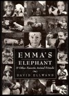 Emma's Elephant: And Other Favorite Animal Friends - David Ellwand