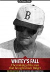 Whitey's Fall: The making of the case that brought down Bulger - Kevin Cullen, Dick Lehr, Gerard O'Neill