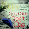 Good Girls Don't Die - Isabelle Grey, Melody Grove
