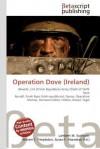 Operation Dove (Ireland - Lambert M. Surhone, VDM Publishing, Susan F. Marseken