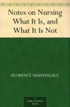 Notes on Nursing What It Is, and What It Is Not - Florence Nightingale