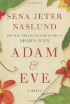 Adam & Eve: A Novel - Sena Jeter Naslund