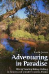 Adventuring in Paradise: Hiking/Paddling/Biking/Walking in Sarasota and Manatee Counties, Florida - Gene Jones, Joe Jacobson, James H Carmichael