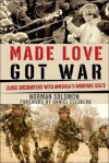 Made Love, Got War: Close Encounters with America's Warfare State - Norman Solomon, Daniel Ellsberg