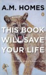 This Book Will Save Your Life - A.M. Homes