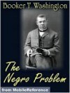 The Negro Problem - Booker T. Washington