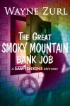 The Great Smoky Mountain Bank Job - Wayne Zurl