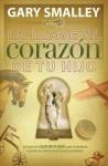 La Llave al Corazon de Tu Hijo = The Key to Your Child's Heart - Gary Smalley