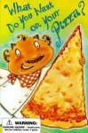What Do You Want on Your Pizza? - William Boniface, Debbie Palen