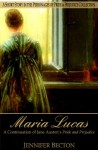 Maria Lucas: A Short Story in the Personages of Pride & Prejudice Collection - Jennifer Becton