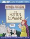 The Rotten Romans - Terry Deary, Nick Baker