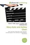 Mary-Kate and Ashley Olsen - Agnes F. Vandome, John McBrewster, Sam B Miller II