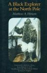 A Black Explorer at the North Pole - Matthew A. Henson, Booker T. Washington, Susan Kaplan, Robert Peary