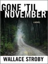 Gone 'til November: A Novel - Wallace Stroby, Karen White, Karen White