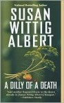 A Dilly of a Death (China Bayles, #12) - Susan Wittig Albert