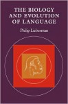 The Biology And Evolution Of Language - Philip Lieberman