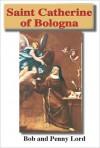 Saint Catherine of Bologna - Bob Lord