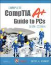 Complete Comptia A+ Guide to PCs, 6/E - Cheryl A. Schmidt