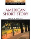 The Facts on File Companion to the American Short Story - Abby H. P. Werlock, Abby H. Werlock, Facts on File Inc.