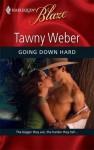 Going Down Hard (Harlequin Blaze) - Tawny Weber