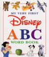 My Very First Disney ABC Word Book - Ellen Weiss
