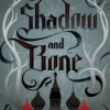 Shadow and Bone - Lauren Fortgang, Leigh Bardugo