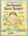 Do Touch! Don't Touch! - Ann Hodgman, Lucy Barnard