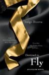 Destined to Fly: An Avalon Novel - Indigo Bloome