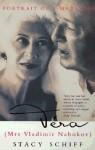 Vera (Mrs.Vladimir Nabokov) - Stacy Schiff