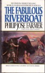 The Fabulous Riverboat (Riverworld 2) - Philip José Farmer
