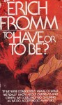 To Have or to Be - Erich Fromm