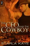 The CEO and the Cowboy - Starla Kaye
