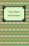 Three Soldiers [with Biographical Introduction] - John Dos Passos