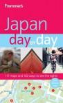 Frommer's Japan Day by Day (Frommer's Day by Day - Full Size) - Matt Alt, Hiroko Yoda, Melinda Joe