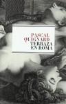 Terraza en Roma - Pascal Quignard, Encarna Castejón
