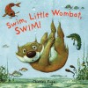 Swim, Little Wombat, Swim! (Board Book) - Charles Fuge