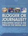 Blogger or Journalist? Evaluating What Is the Press in the Digital Age - Tracy Brown